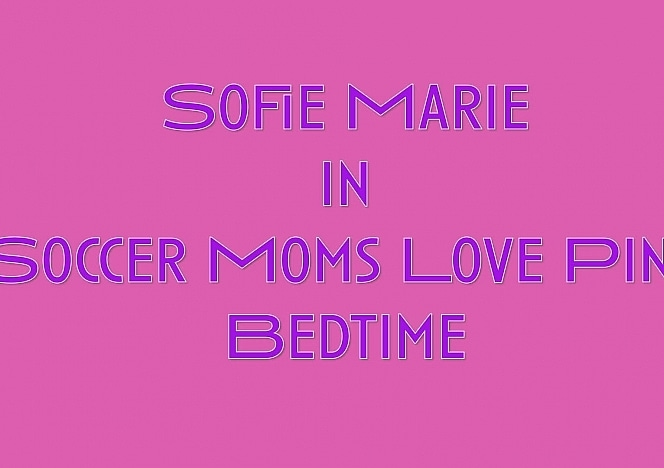 SofieMarieXXX/Soccer Moms Love Pink Bedtime